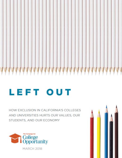 March 2018 | Left Out: How Exclusion in California's Colleges and Universities Hurts Our Values, Our Students, and Our Economy