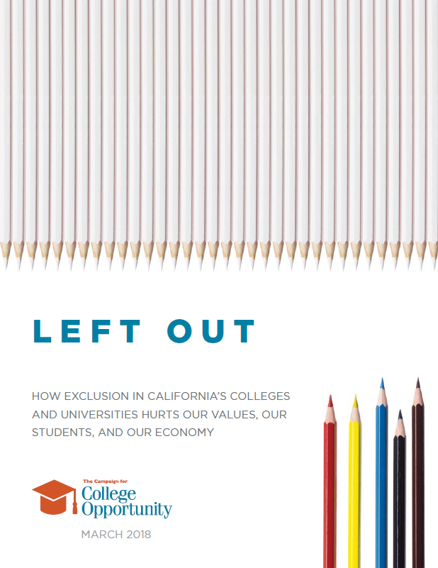 March 2018 | <em>Left Out: How Exclusion in California's Colleges and Universities Hurts Our Values, Our Students, and Our Economy </em>