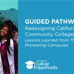Guided Pathways: Redesigning California's Community Colleges