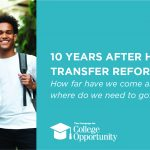 10 Years After Historic Transfer Reform: How far have we come and where do we need to go?
